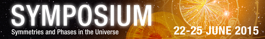 "Symposium ""Symmetries and Phases in the Universe"" 2015"